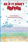 As If It Didn't Happen: A memoir of abuse,  multiple personalities, and hope