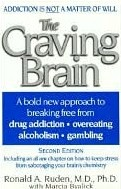The Craving  Brain: A bold new approach to breaking free from *drug addiction  *overeating *alcoholism