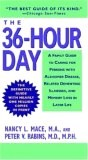36-Hour Day: A Family Guide to Caring for Persons with Alzheimer's Disease, Related Dementing Illnesses, and Memory Loss in Later Life
