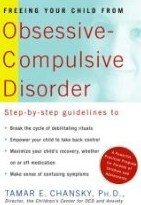 Freeing Your Child from Obsessive-Compulsive Disorder: A Powerful, Practical Program for Parents of Children and Adolescents