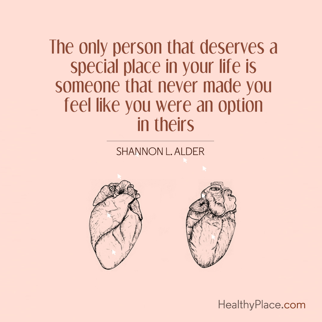 Abuse quote - The only person that deserves a special place in your life is someone that never made you feel like you were an option in theirs.