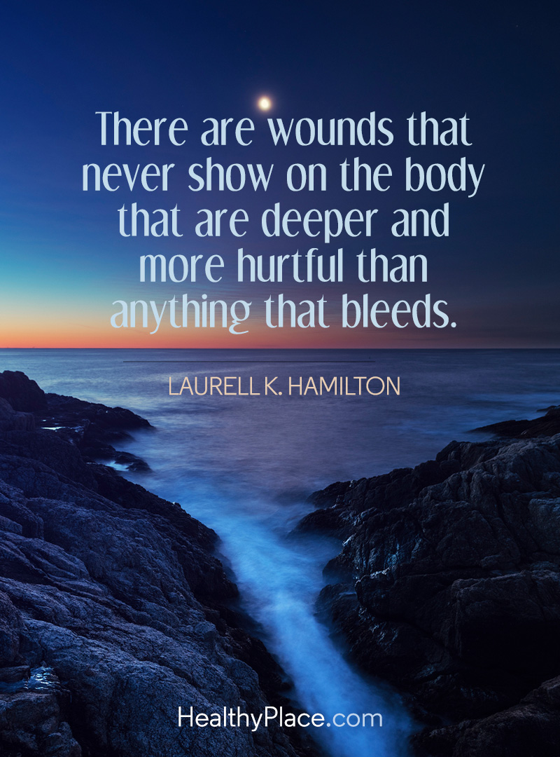 Depression quote - There are wounds that never show on the body that are deeper and more hurtful than anything that bleeds.