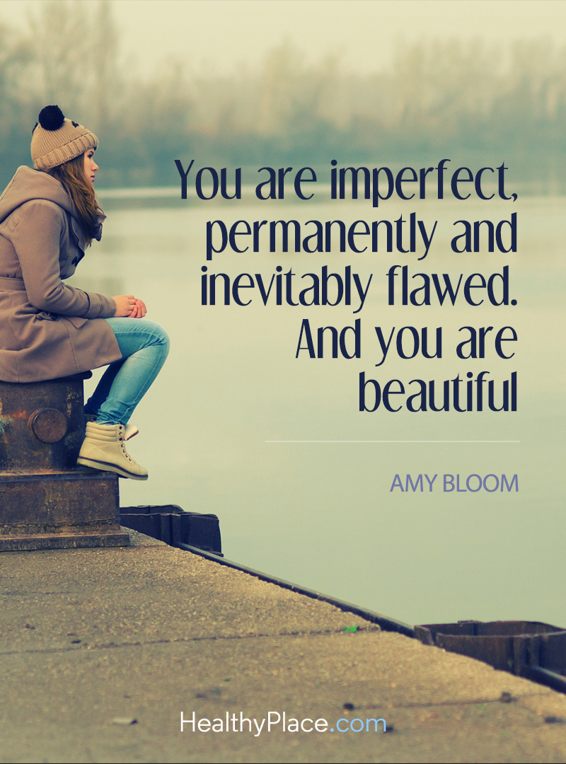 Eating disorders quote - You are imperfect, permanently and inevitably flawed. And you are beautiful.