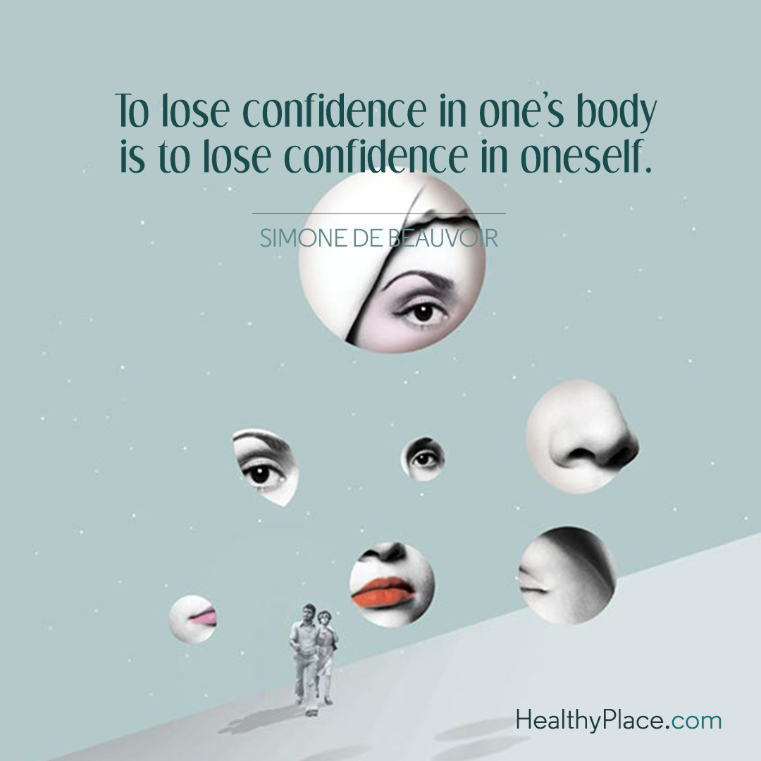 Eating disorders quote - To lose confidence in one's body is to lose confidence in oneself.