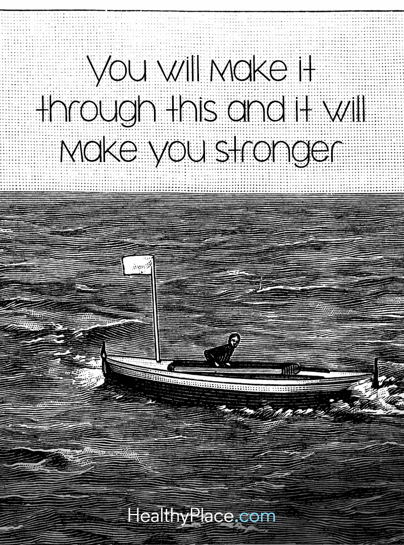 Quote on mental health - You will make it through this and it will make you stronger.