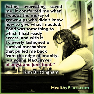 Overeating disorder quote - Eating – overeating – saved me. It comforted me when I was at the mercy of grown-ups who didn't know how to give what I needed. Food was something to which I had ready access, and with it I cleverly fashioned a survival mechanism that pulled me back from the edge of insanity. – a young MacGuyver of angst and junk food.