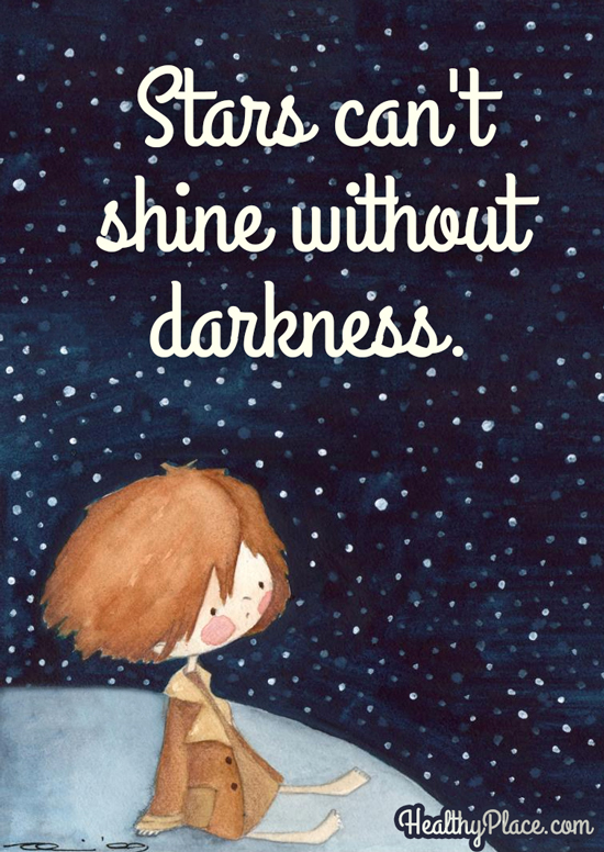 Bipolar quote - Stars can't shine without darkness.