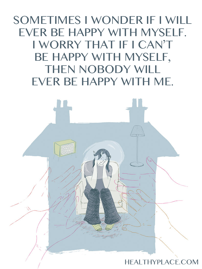 Quote on depression - Sometimes I wonder if I will ever be happy with myself. I worry that if I can't be happy with myself, then nobody will ever be happy with me.