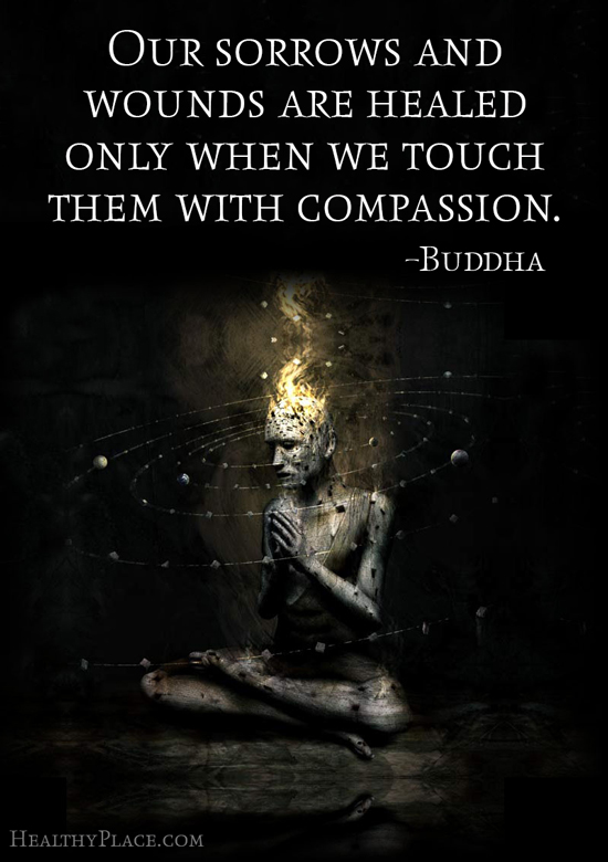 Depression quote - Our sorrows and wounds are healed only when we touch them with compassion.