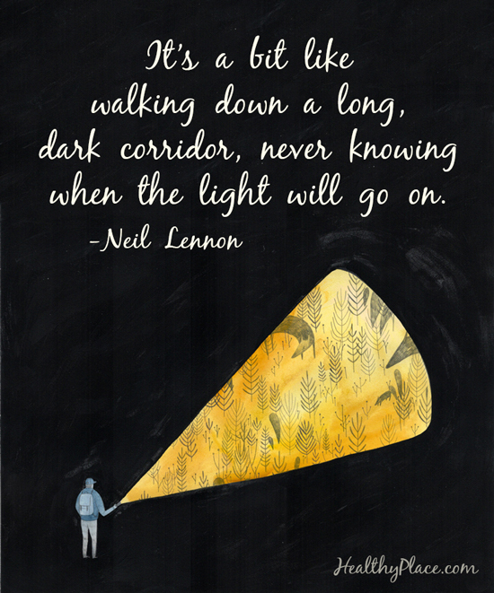 Depression quote - It's a bit like walking down a long, dark corridor, never knowing when the light will go on.