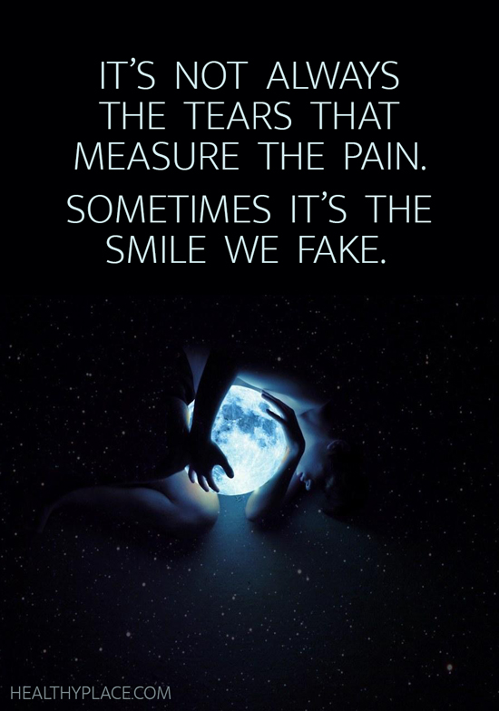 Depression quote - It's not always the tears that measure the pain. Sometimes it's the smile we fake.