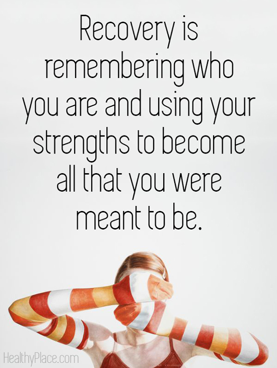 Eating disorders quote - Recovery is remembering who you are and using your strengths to become all that you were meant to be.