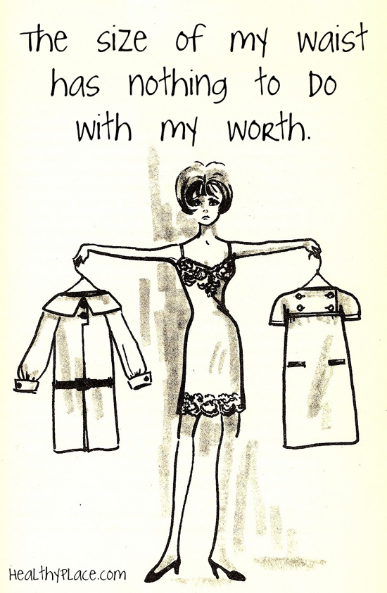 Quote on eating disorders - The size of my waist has nothing to do with my worth.