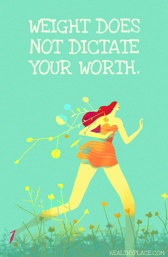 Quote on eating disorders - Weight does not dictate your worth.