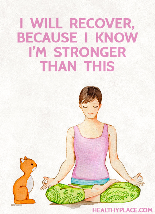 Quote on mental health - I will recover, because I know I'm stronger than this.