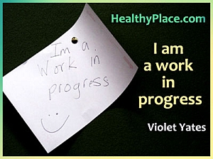 Quote on mental health: I am a work in progress.