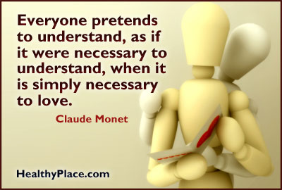 Quote on mental health - Everyone pretends to understand, as if it were necessary to understand, when it is simply necessary to love.