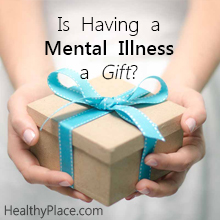 Is Having a Mental Illness a Gift?